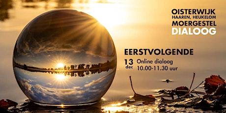 Online Dialoog zondag 13 december tickets