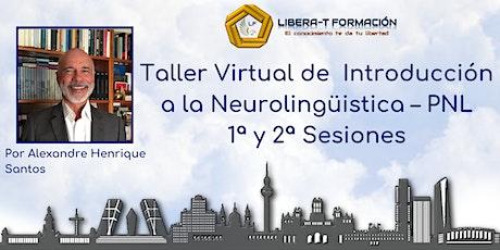 1ª-2ª Sesiones Gratis. Taller de  Introducción a la Neurolingüística. entradas