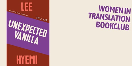 Women in Translation: Unexpected Vanilla, by Lee Hyemi tickets