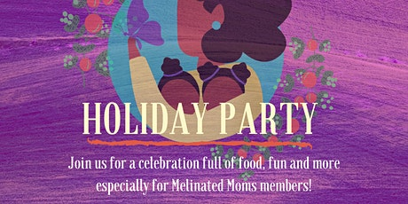 Melinated Moms Holiday Party tickets