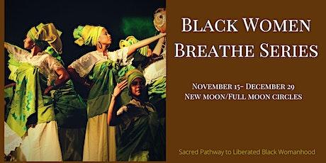 Black Women Breathe Ceremonial Series tickets
