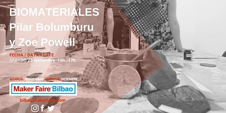 Maker Faire Bilbao. Conferencia  BIOMATERIALES con MATERIOM entradas