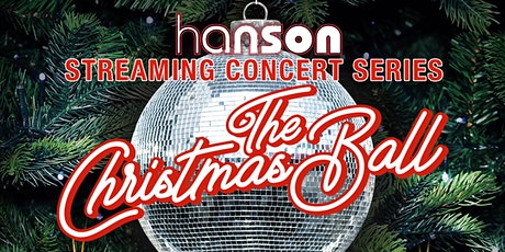 HANSON STREAMING CONCERT SERIES: The Christmas Ball tickets