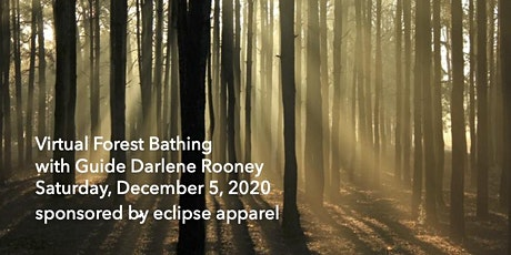 Virtual Forest Bathing with Darlene Rooney, hosted by éclipse Apparel tickets