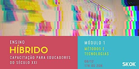 Ensino Híbrido - Módulo 1 - Métodos e Tecnologias ingressos