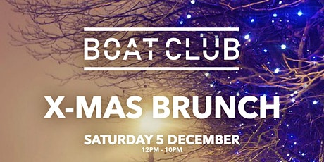 Boat Club X-Mas Brunch (Night Session 5.30pm - 10pm) tickets