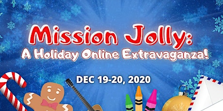 Mission Jolly - A Holiday Online Extravaganza! tickets