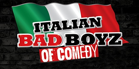 Italian Bad Boyz of Comedy tickets