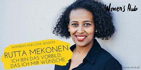 RUTTA MEKONEN in der WOMEN'S HUB LOVE SESSION  Mi, 25.11.2020 Tickets