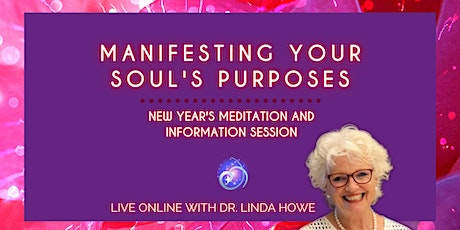 Manifesting Your Soul's Purposes  New Year's Meditation and Info Session tickets