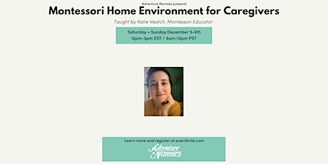 Adventure Nannies Presents: Montessori Home Environment for Caregivers tickets