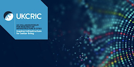 UKCRIC Early Career Researcher workshop tickets