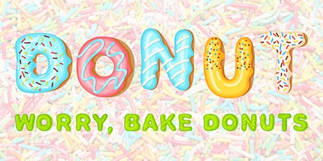 Donut Worry, Bake Donuts tickets