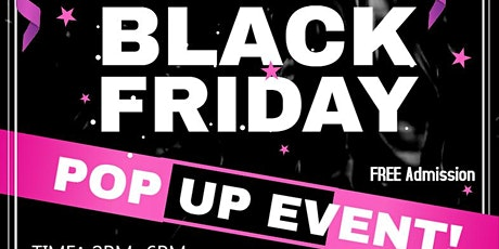 BLACK FRIDAY POP UP EVENT tickets