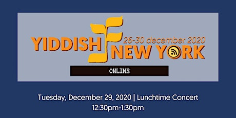 Yiddish New York - Lunchtime Concert - Tuesday tickets