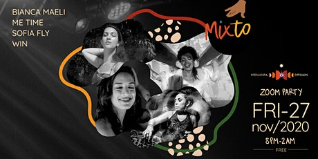 MIXTO ONLINE EDITION: Zoom Party! tickets