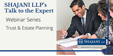 Shajani LLP's Talk to the Expert - Trust and Estate Planning tickets