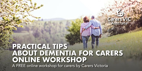 Practical Tips about Dementia for Carers Online Workshop #7683 tickets