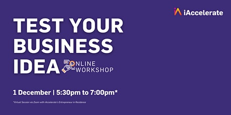 Test Your Business Idea - 1 December - 5:30pm - 7:00pm tickets