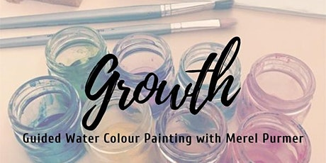 """""""Growth"""" - Guided Water Colour Painting with Merel Purmer tickets"""
