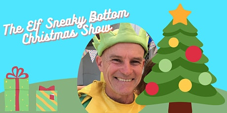 The Elf Sneaky Bottom Christmas Show tickets