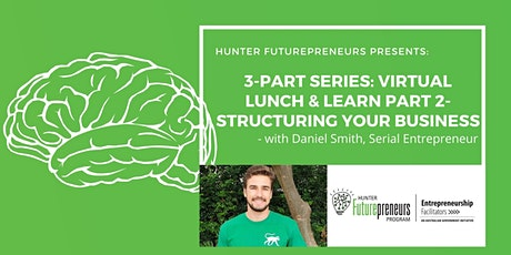 3-Part Lunch & Learn With Daniel Smith - Part.2: Structuring Your Business tickets