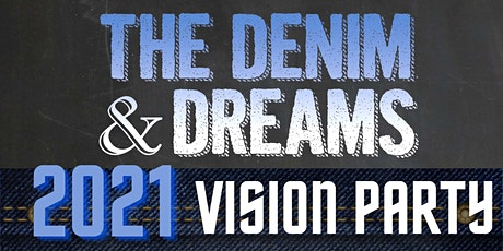 The Denim & Dreams 2021 Vision Party - Virtual Event tickets