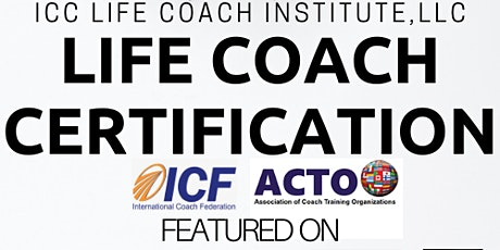 May 2021- ICC Life Coach Institute, LLC- Life Coaching Certification tickets
