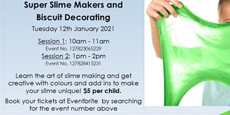 Super Slime Makers and Biscuit Decorating tickets