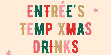 Entrée's Temp Christmas Drinks tickets