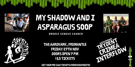 My Shadow And I + Asparagus Soop Double Single Launch tickets