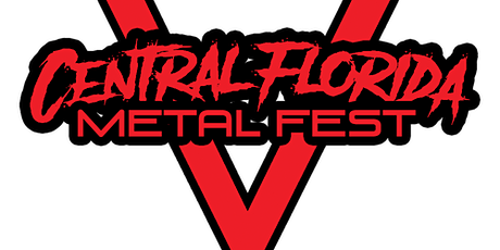 CENTRAL FLORIDA METAL FEST V tickets