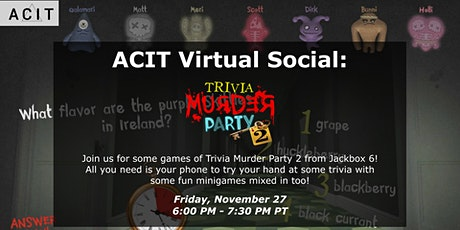 ACIT Virtual Social: Trivia Murder Party 2 tickets