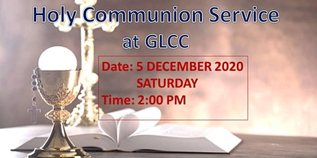 Holy  Communion Service at GLCC - 5 December 2020 tickets