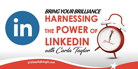 Bring Your Brilliance On LinkedIn  (3 Part Workshop Series) - Part 1 tickets