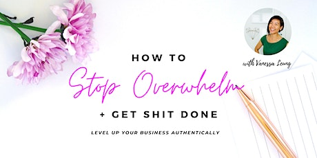 Stop Overwhelm and Get Sh!t done! By Happy Healthy Women Coquitlam tickets