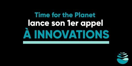 Emission live : Time for the Planet lance son 1er appel à innovations ! billets