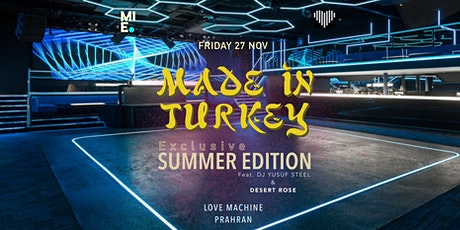 Made In Turkey - Exclusive Summer Edition tickets