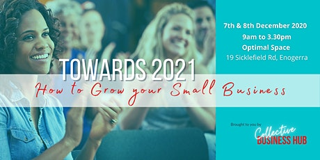 Towards 2021: How to Grow Your Small Business tickets