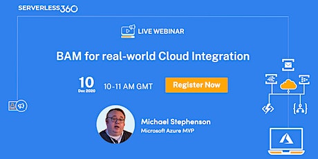 Free Webinar: BAM for real-world Cloud Integration in Microsoft Azure tickets