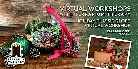 Virtual Workshop - Holiday Classic Globe tickets