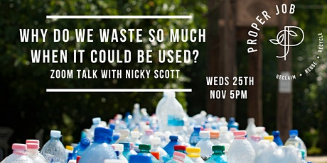 Why Do We Waste So Much When It Could Be Used?  A talk with Nicky Scott tickets