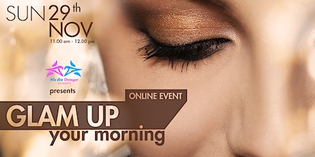 GLAM UP YOUR MORNING tickets