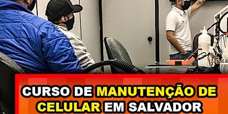 Curso de Manutenção de Celular em Salvador ingressos