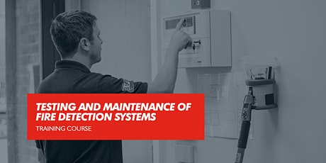 Testing & Maintenance of Fire Detection Systems (FIA CPD Certified) tickets