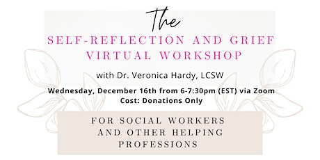 The Self-Reflection and Grief Virtual Workshop (Donations Only) tickets