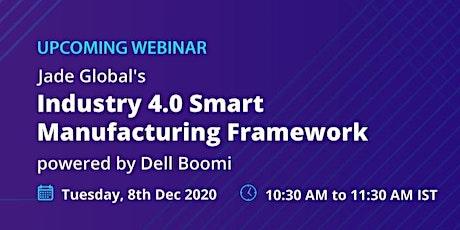 Webinar: Jade Global's Industry 4.0 Smart Manufacturing Framework powered b tickets