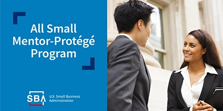 SBA's All Small Mentor Protege Program and Joint Venture Agreements Webinar tickets