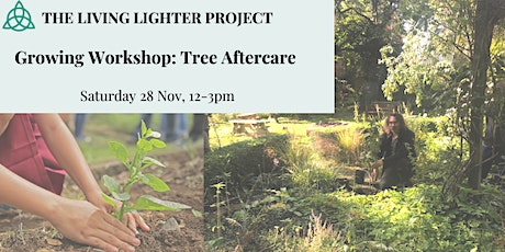Growing Workshop: Tree Aftercare tickets