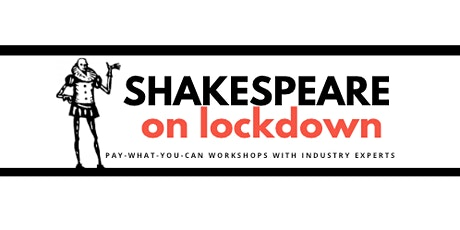 Shakespeare on Lockdown - Workshops with Industry Experts tickets